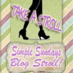 Simple Sundays Blog Stroll! WEEKLY SUNDAY BLOG HOP EVENT!