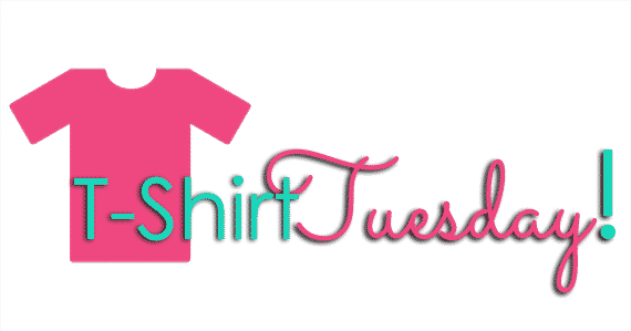 Find Some Amazing and Fun Tees On T-Shirt Tuesdays! #TshirtTuesdays