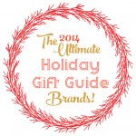 The Ultimate Holiday Gift Guide 2014 Begins Today!