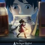 Check out THE SECRET WORLD OF ARRIETTY! Great New Film! #Disney #Movies