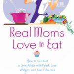 Beth Aldrich's Real Moms Love to Eat & Food Affairiates. #RMLTE