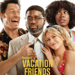 Our Thoughts On Vacation Friends! A Spoiler Free Review!