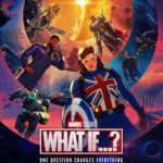 You Don't Want To Miss Marvel's What If…?! Our Spoiler Free Review of the 1st Three Episodes!